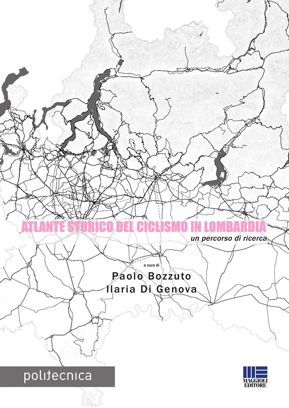 Atlante storico del ciclismo in lombardia. Un percorso di ricerca
