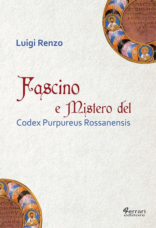 Fascino e Mistero del Codex Purpureus Rossanensis