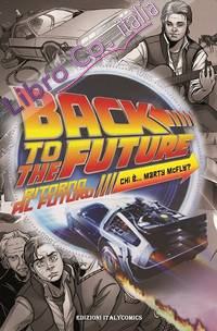 Back to the future. Ritorno al Futuro Chi è Marty Mcfly?