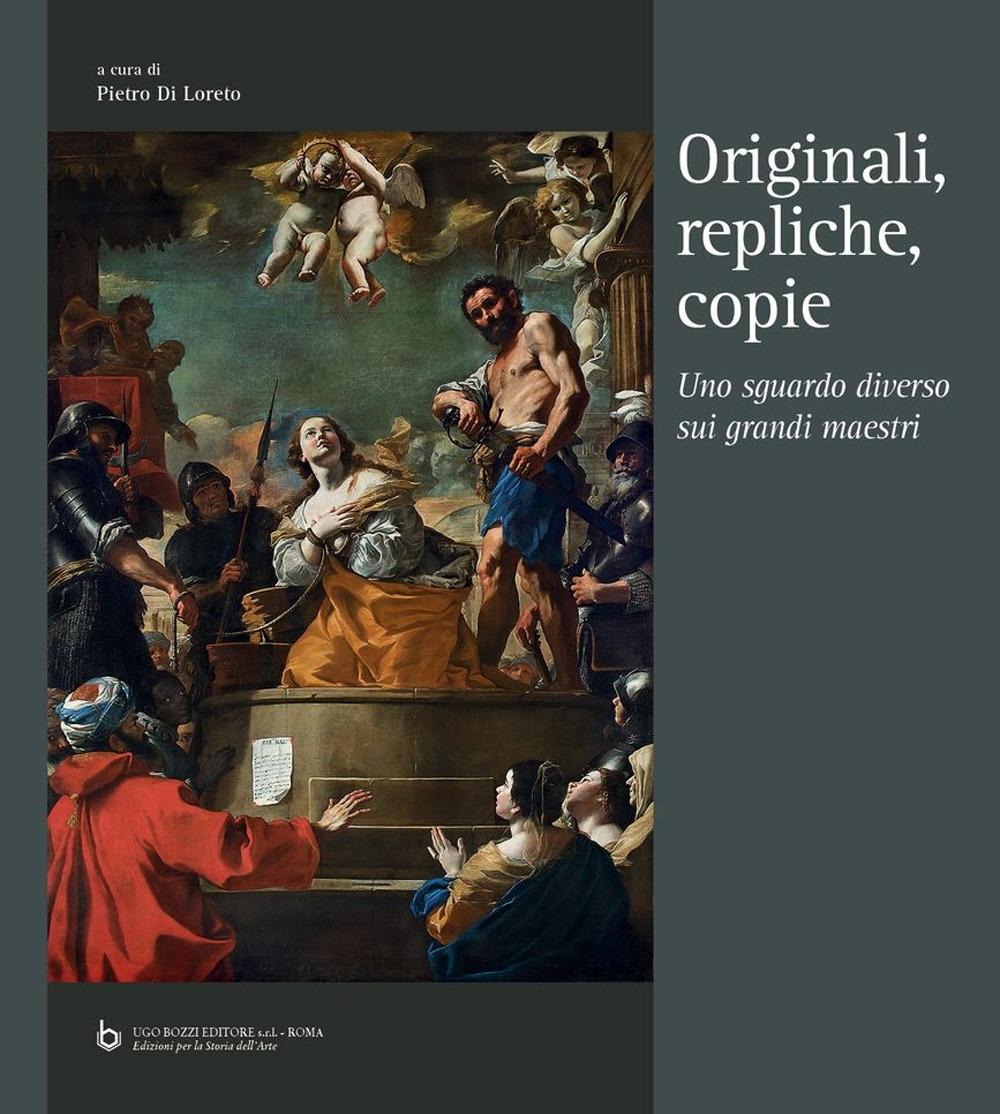 Originali, repliche, copie. Uno sguardo diverso sui grandi maestri. Originals, replicas, copies