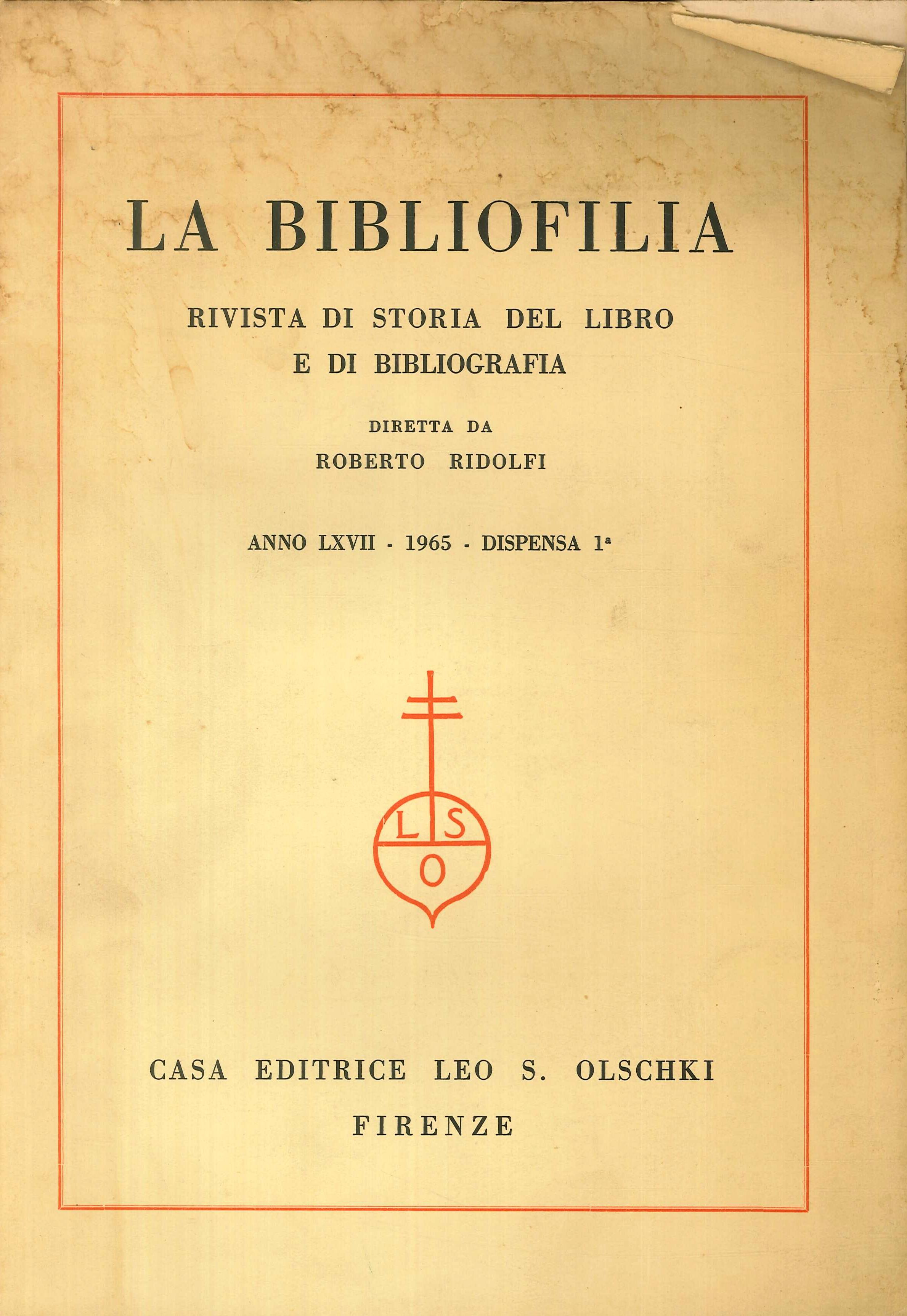 La Bibliofilia. Rivista di Storia del Libro e di Bibliografia. Anno LXVII - 1965 - dispensa 1