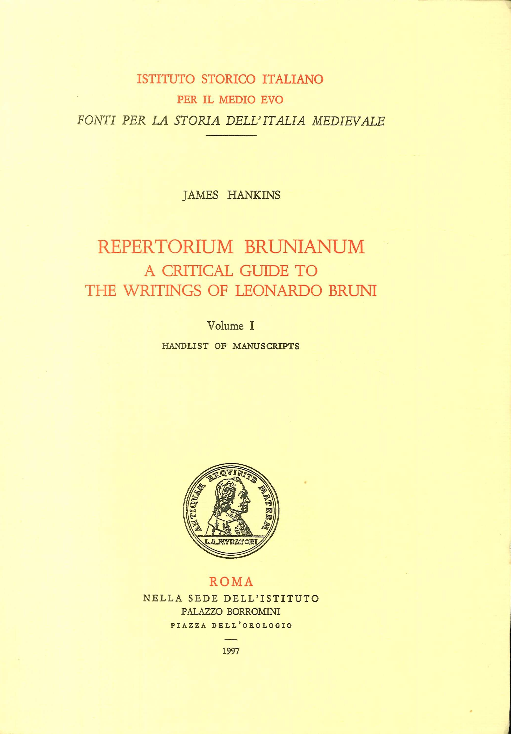Repertorium Brunianum. A Critical Guide To the Writings of Leonardo Bruni. Volume I - handlist of manuscripts