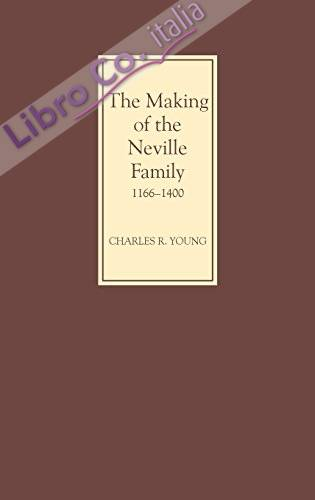 The Making of the Neville Family in England, 1166-1400 (0)