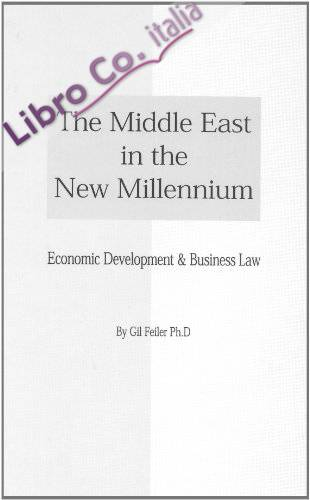 The Middle East in the New Millennium: Economic Development & Business Law