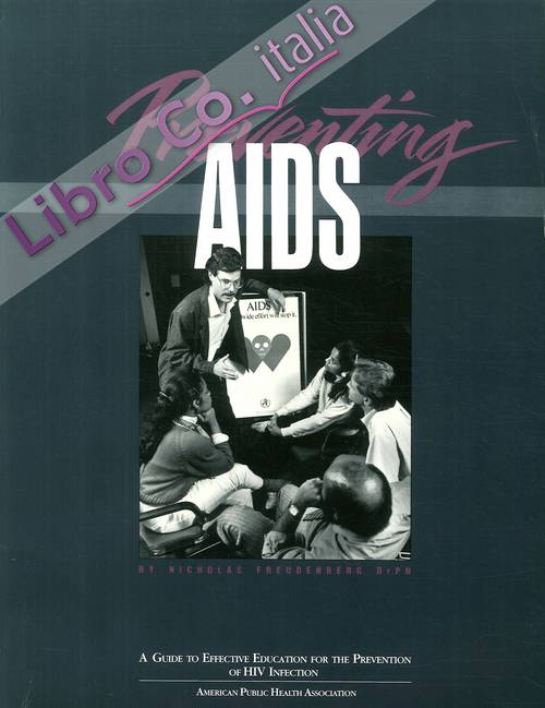 Preventing Aids: a Guide To Effective Education For the Prevention of HIV Infection