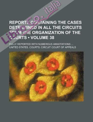 Reports Containing the Cases Determined in all the Circuits From the Organization of the Courts (Volume 38 ); Fully Reported With Numerous Annotations