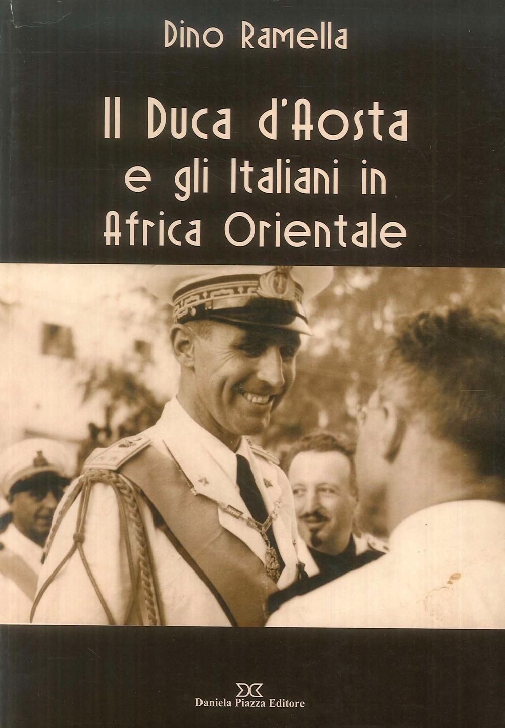 Il duca d'Aosta e gli italiani in Africa