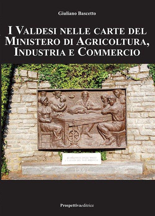 I Valdesi nelle Carte del Ministero di Agricoltura, Industria e Commercio