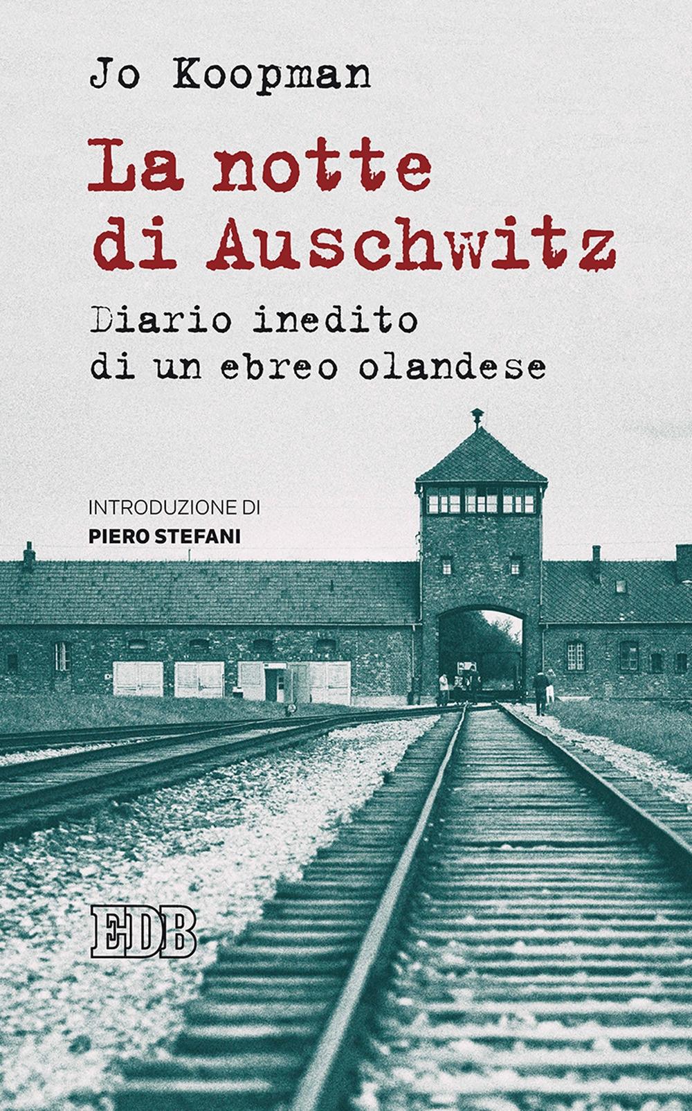 La notte di Auschwitz. Diario inedito di un ebreo olandese
