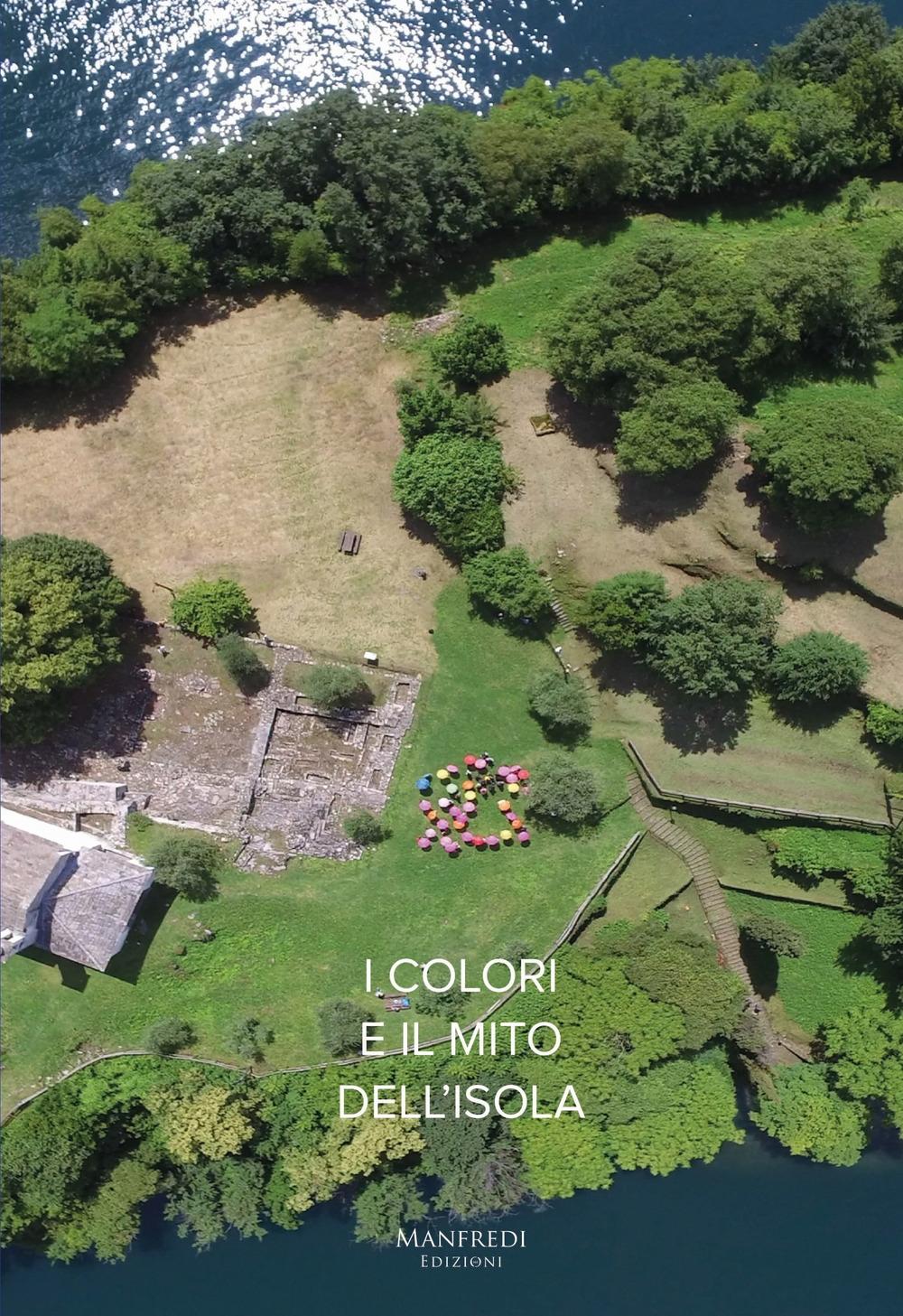 I colori e il mito dell'isola. Ediz. italiana e inglese
