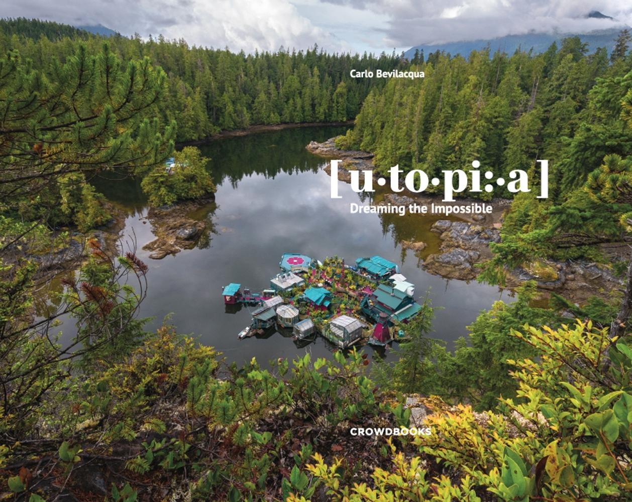 Utopia, dreaming the impossible. Ediz. illustrata