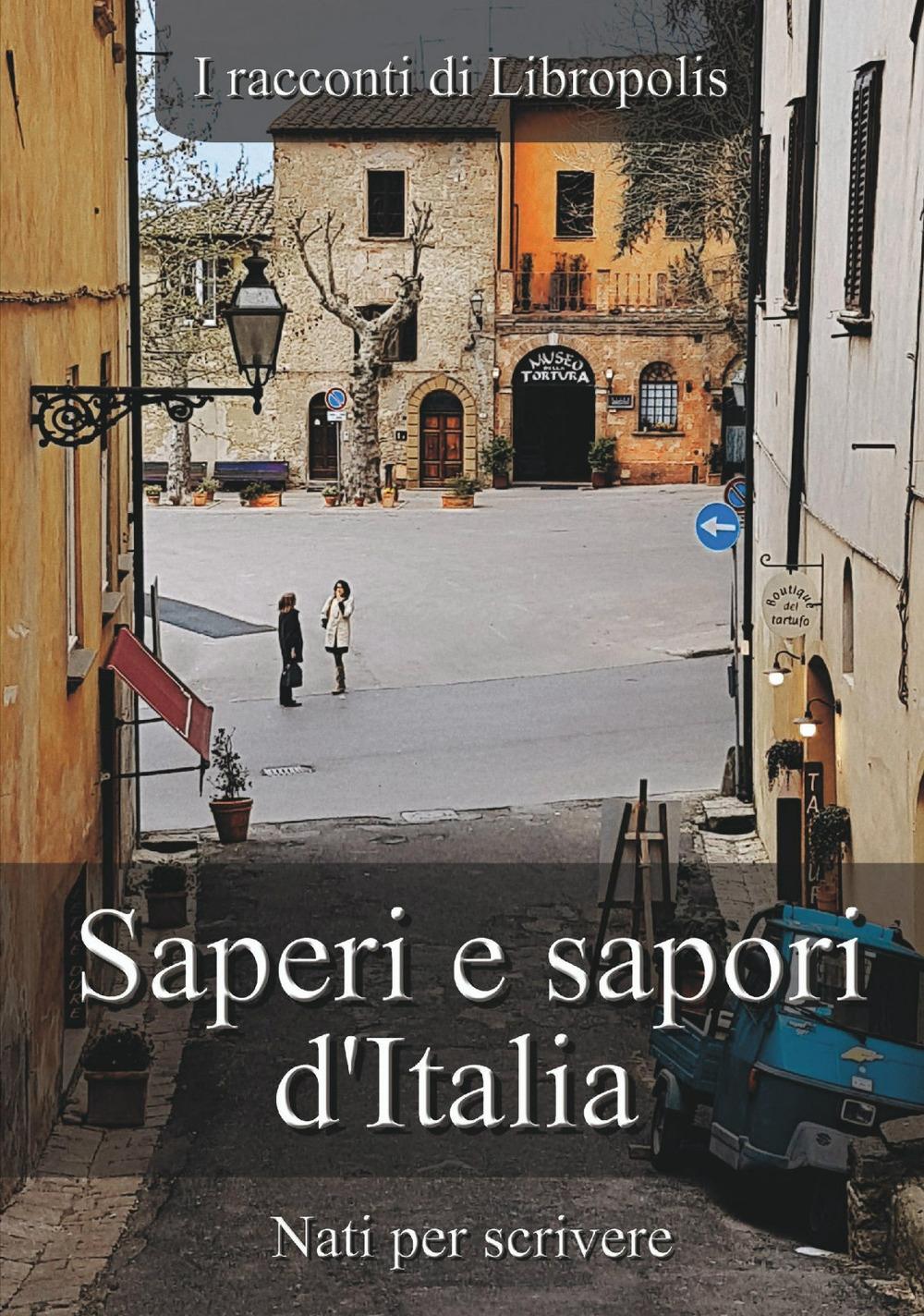 Saperi e sapori d'Italia. I racconti di Libropolis