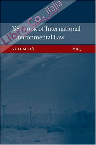 Yearbook of International Environmental Law: Volume 16 2005