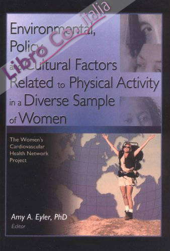 Environmental, Policy, and Cultural Factors Related To Physical Activity in a Diverse Sample of Wome: the Women'S Cardiovascular Health Network Project