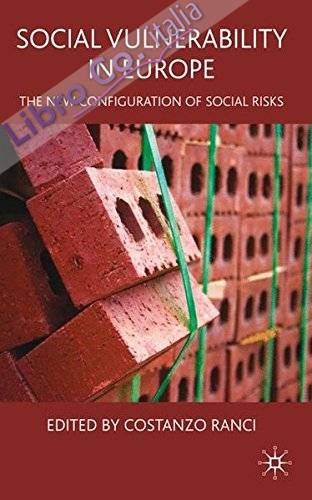 Social Vulnerability in Europe: the New Configuration of Social Risks