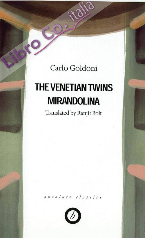 The Venetian Twins/Mirandolina: Two Plays