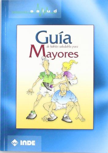 Guia De Habitos Saludables Para Mayores / Healthy Habits Guide For Seniors