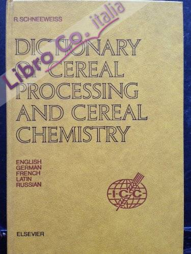 Dictionary of Cereal Processing and Cereal Chemistry