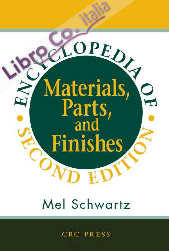 Encyclopedia of Materials, Parts and Finishes, Second Edition