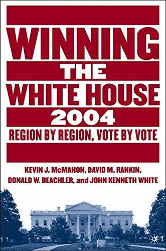 Winning the White House, 2004: Region By Region, Vote By Vote