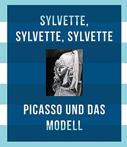 Picasso Und Das Modell: Sylvette, Sylvette, Sylvette