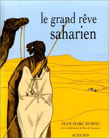 Le Grand Rêve Saharien