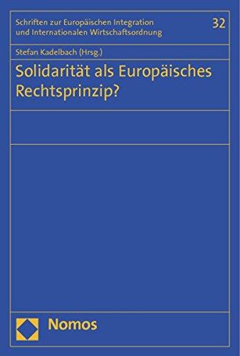 Solidarität Als Europäisches Rechtsprinzip?