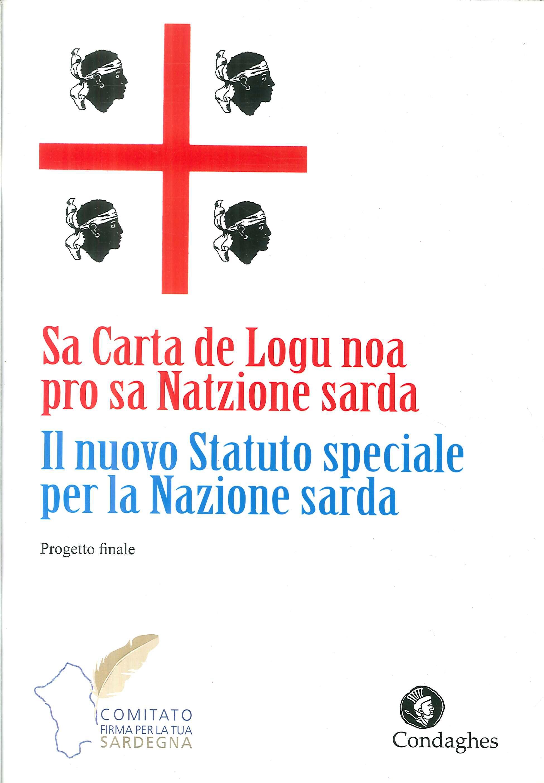 Sa Carta de Logu noa pro sa Natzione sarda. Il nuovo Statuto speciale per la Nazione Sarda. Progetto finale