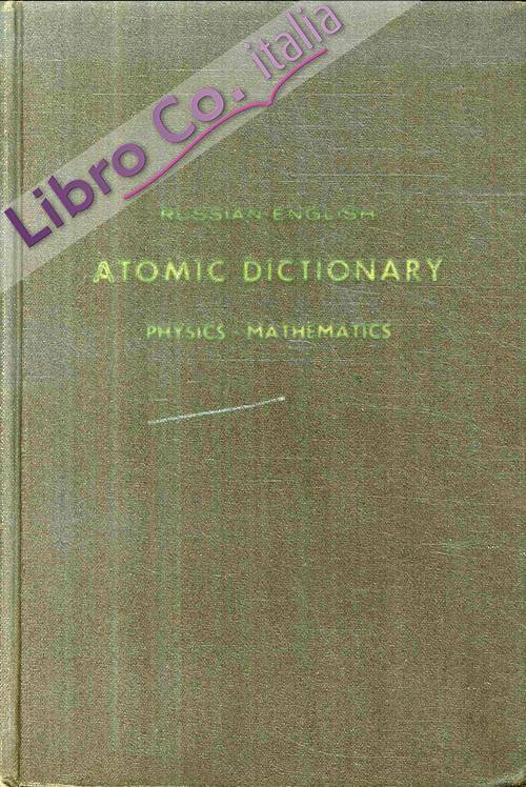 Russian-English Atomic Dictionary. Physics - Mathematics
