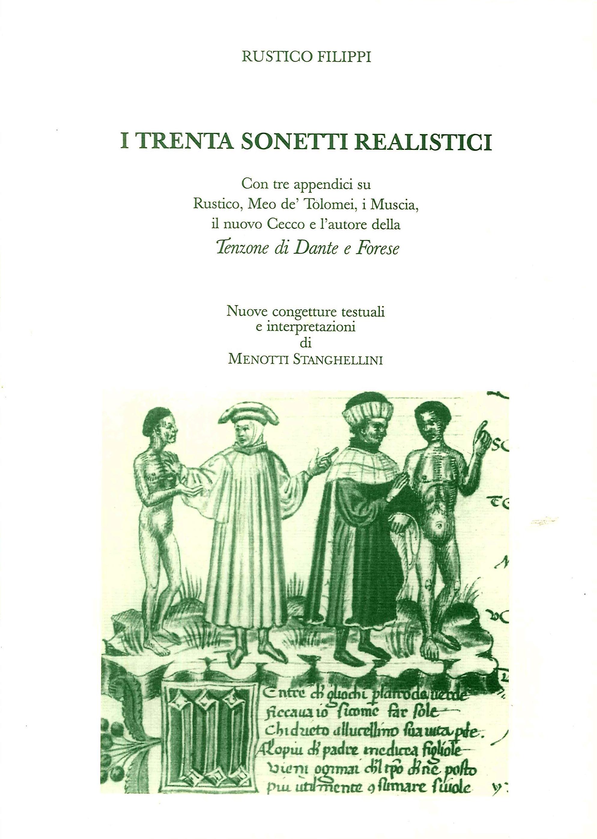 I trenta sonetti realistici. In tre appendici su Rustico, Meo de' Tolomei, i Muscia il nuovo Cecco e l'autore della Tenzone di Dante e Forese