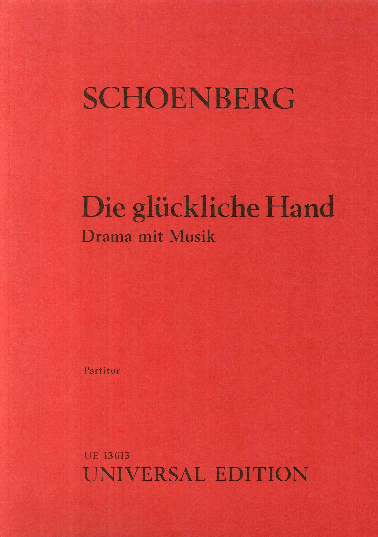 Schoemberg. Die glueckliche Hand. Drama mit Musik. Partitur
