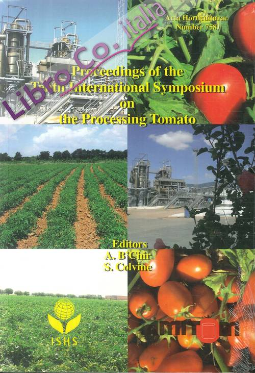Acta Horticulturae. Number 758. Proceedings of the Tenth International Symposium on the Processing Tomato