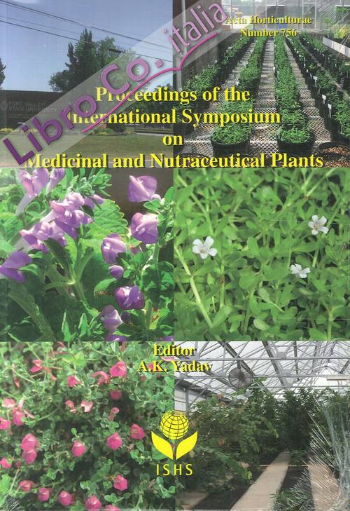 Acta Horticulturae. Number 756. Proceedings of the International Symposium on Medicianl and Nutraceutical Plants