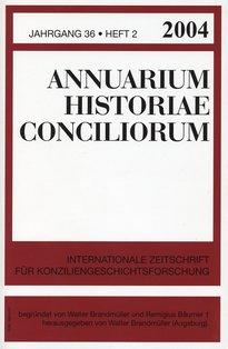 Annuarium Historiae Conciliorum. Internationale Zeitschrift für Konziliengeschichtsforschung. Jahrgang 36