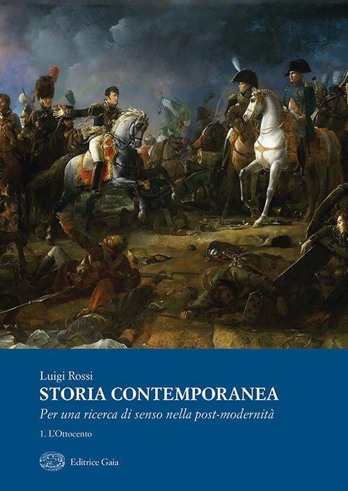 Storia Contemporanea, Per una ricerca di senso nella post-modernità 1. L'Ottocento