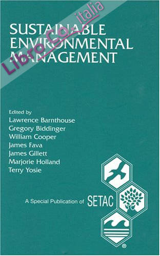 Sustainable Environmental Management: Proceedings of the Pellston Workshop On Sustainability-Based Environmental Management, 25-31 August, 1993, Pellston, Michigan