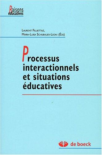 Processus Interactionnels Et Situations Éducatives