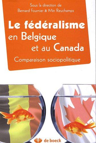 Le Federalisme En Belgique Et Au Canada. Comparaison Sociopolitique