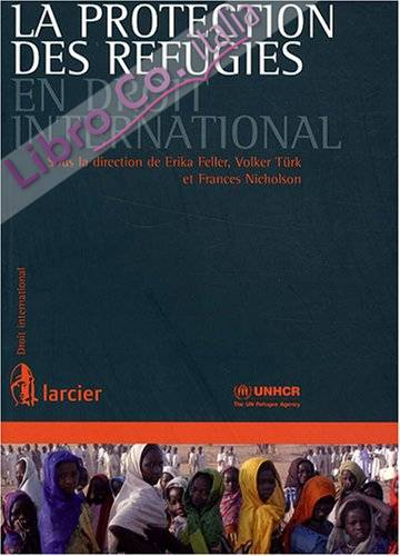 La Protection des Réfugiés En Droit International