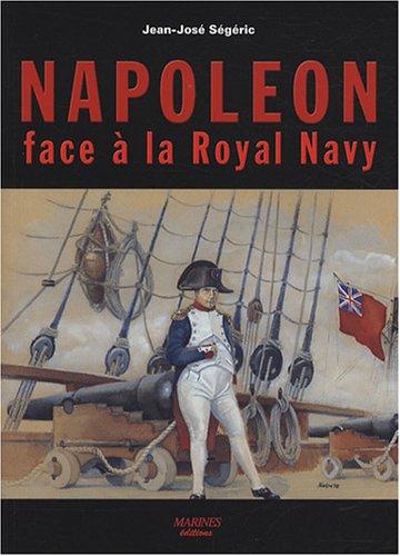Napoléon Face À la Royal Navy : Puissance Navale Et Chute De l'Empire