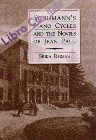 Schumann'S Piano Cycles and the Novels of Jean Paul (19)