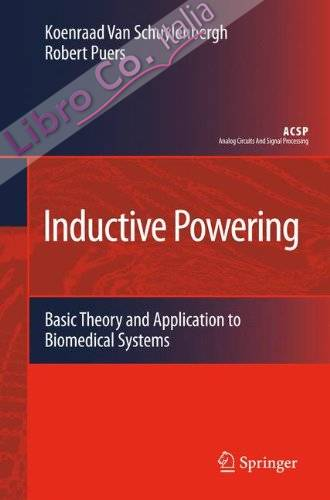 Inductive Powering: Basic Theory and Application To Biomedical Systems