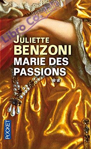 Marie des Passions, Tome 2 :