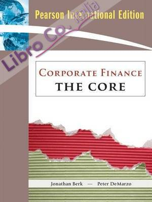 Corporate Finance: the Core Plus Myfinancelab Student Access Kit: International Edition