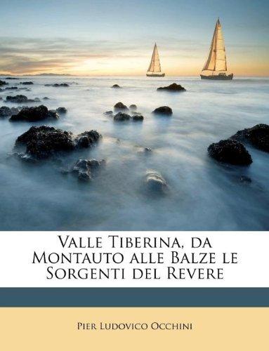 Valle Tiberina, Da Montauto alle Balze le Sorgenti del Revere