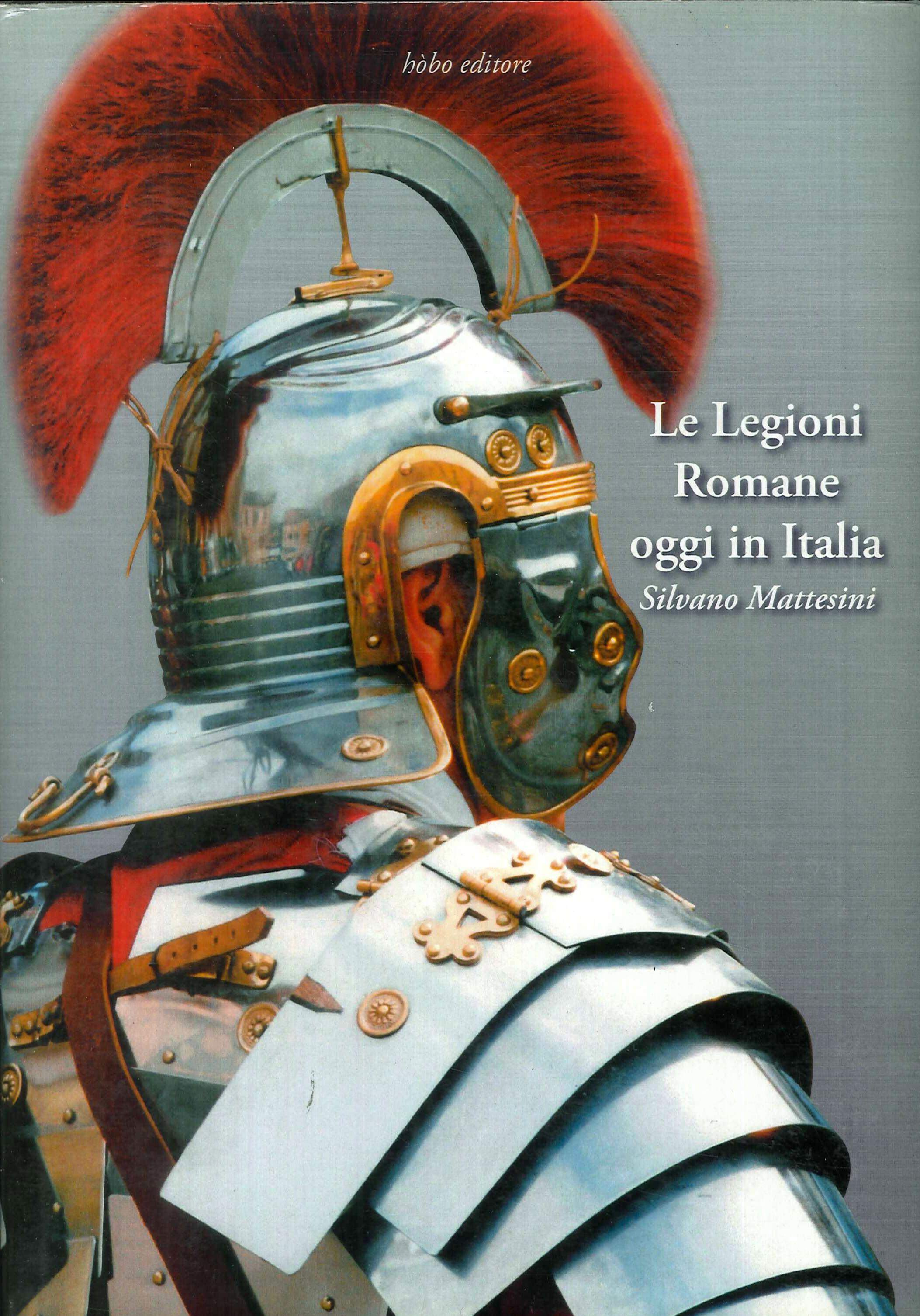 Le legioni romane oggi in Italia