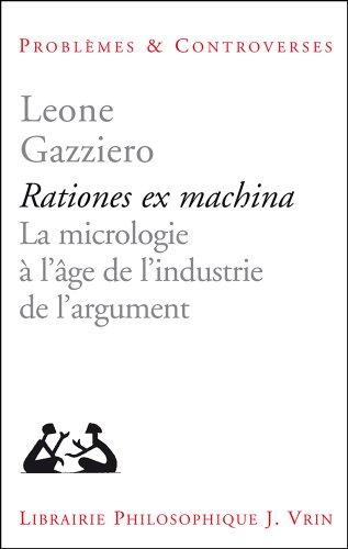 Rationes Ex Machina: la Micrologie a l'Age De l'Industrie De l'Argument
