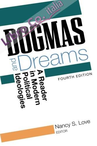 Dogmas and Dreams: a Reader of Modern Political Ideologies