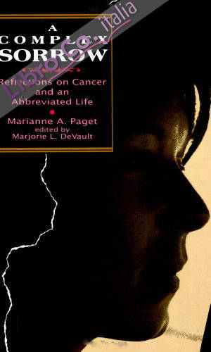 A Complex Sorrow: Reflections On Cancer and An Abbreviated Life