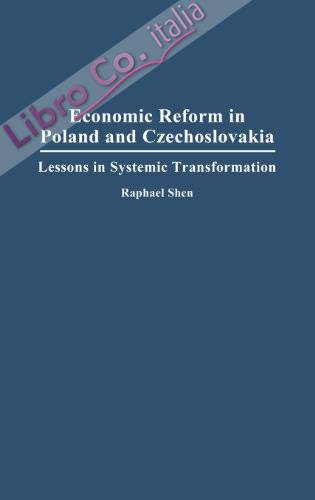 Economic Reform in Poland and Czechoslovakia: Lessons in Systematic Transformation